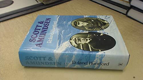 Scott and Amundsen: Huntford, Roland