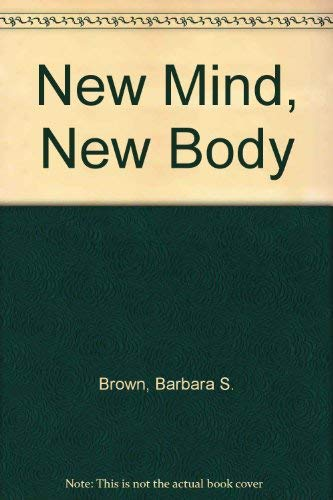 9780340196953: 'NEW MIND, NEW BODY'
