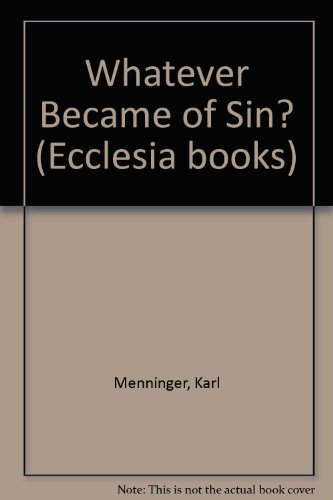 9780340197158: Whatever Became of Sin? (Ecclesia books)