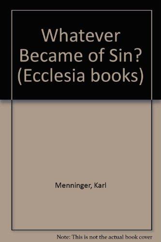 Whatever Became of Sin? (Ecclesia books): Karl Menninger