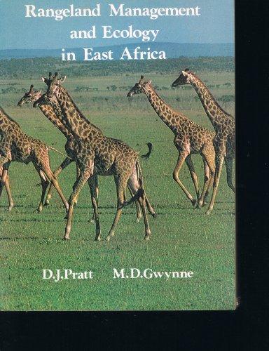 Rangeland management and ecology in East Africa: GWYNNE, M D. & PRATT, D.J. (eds)