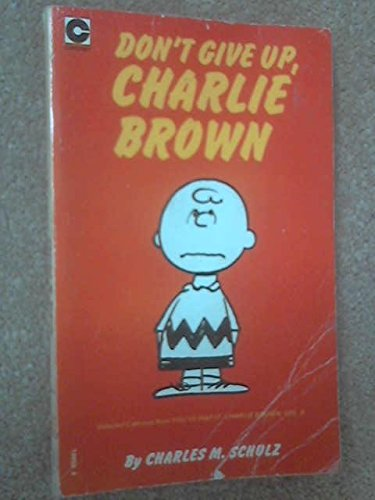 9780340198582: 'DON'T GIVE UP, CHARLIE BROWN (CORONET BOOKS)'