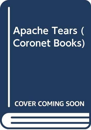 9780340198599: Apache Tears (Coronet Books)