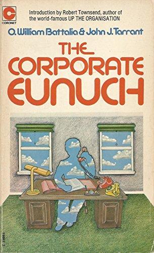9780340198674: The Corporate Eunuch