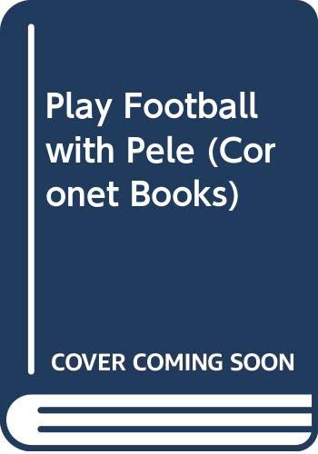 9780340199220: Play Football with Pele