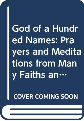 9780340199572: God of a Hundred Names: Prayers and Meditations from Many Faiths and Peoples (Hodder Christian paperbacks)