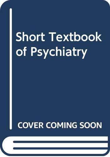 Short Textbook of Psychiatry (Unibooks): W.L.LINFORD REES