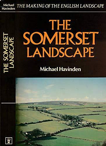 9780340201169: Somerset Landscape (The Making of the English landscape)
