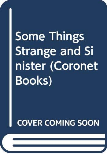 9780340201381: Some Things Strange and Sinister