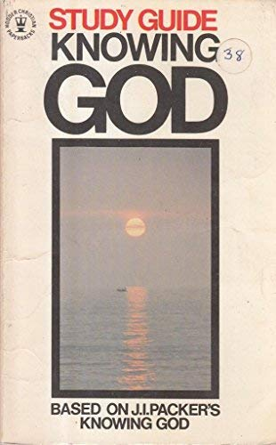 9780340201923: Knowing God: Study Guide (Hodder Christian Paperbacks)