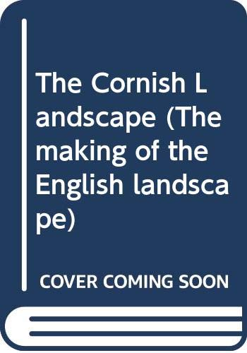 9780340201978: The Cornish Landscape (The making of the English landscape)