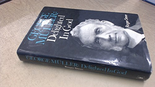 9780340202494: George Muller: Delighted in God
