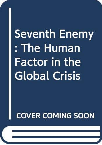 9780340204269: Seventh Enemy: The Human Factor in the Global Crisis