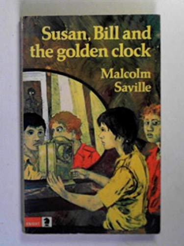 Susan, Bill and the Golden Clock.: Saville, Malcolm