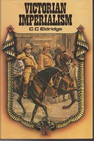 Victorian Imperialism: Eldridge, C. C.