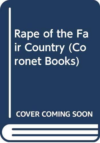 Rape of the Fair Country (Coronet Books): Alexander Cordell