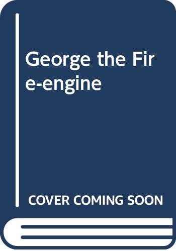 George the Fire-engine (9780340205921) by H.E. Todd; Val Biro