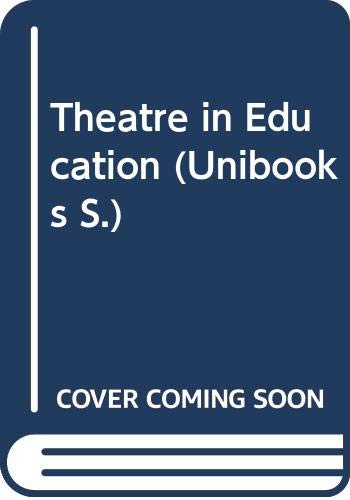 Theatre in Education (Unibooks) (0340206187) by John O'Toole