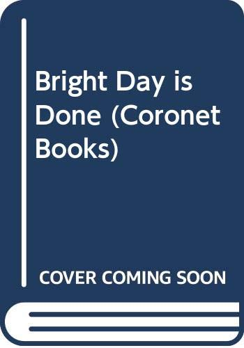 9780340206508: Bright Day is Done (Coronet Books)