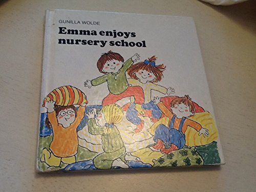 Emma Enjoys Nursery School (0340207183) by Wolde, Gunilla