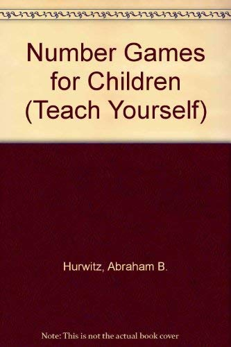 Number Games for Children (Teach Yourself Books) (9780340207697) by Abraham B. Hurwitz; et al