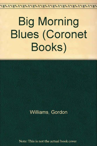 9780340207956: Big Morning Blues (Coronet Books)