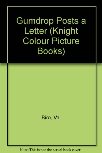 Gumdrop Posts a Letter (Knight Colour Picture Books) (9780340208410) by Biro, Val