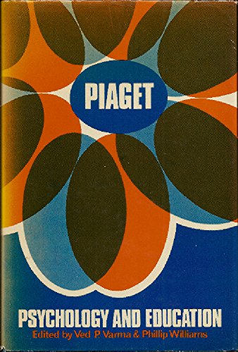 9780340209189: Piaget, Psychology and Education