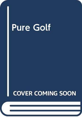 9780340209790: Pure Golf