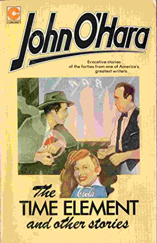 Time Element and Other Stories (Coronet Books) (9780340210154) by John O'Hara
