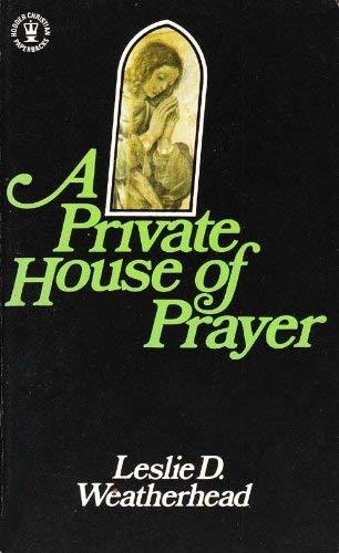 Private House of Prayer (Hodder Christian paperbacks) (9780340216743) by Leslie D. Weatherhead