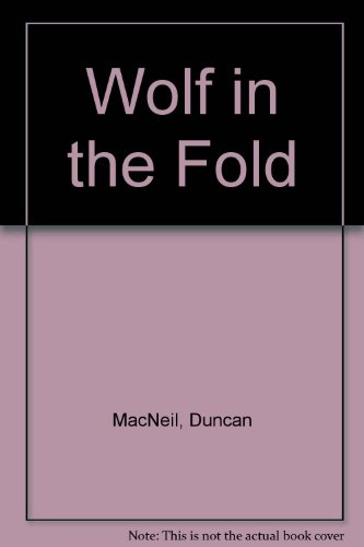 Wolf In The Fold: MacNeil, Duncan.