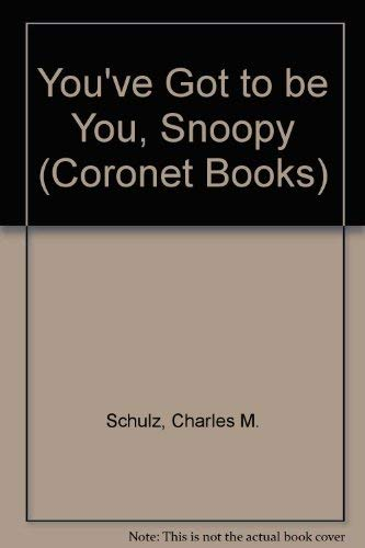 You've Got to be You, Snoopy #47 (9780340219836) by Charles M. Schulz