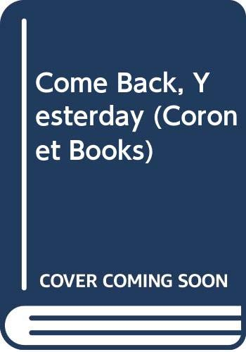 9780340220016: Come Back, Yesterday (Coronet Books)