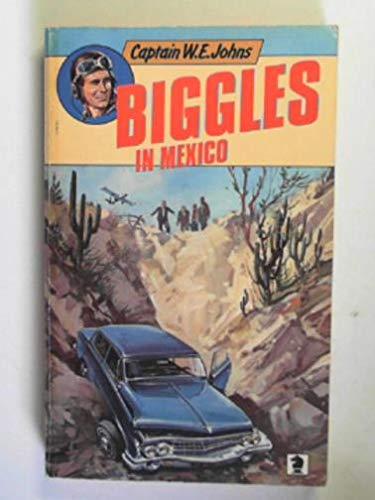 BIGGLES IN MEXICO