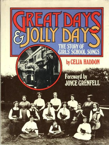 Great days and jolly days: the story: HADDON, Celia