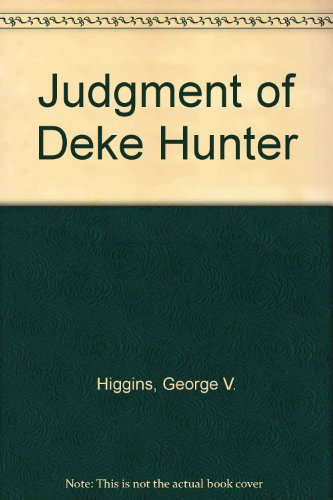 The Judgment Of Deke Hunter (0340223243) by George V. Higgins