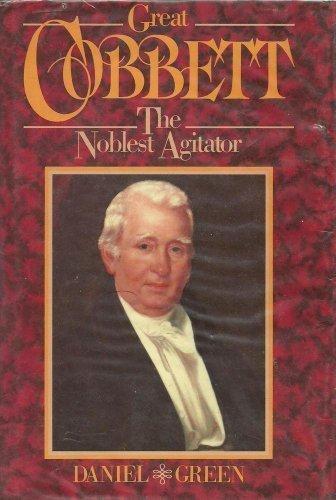 9780340223789: Great Cobbett: The Noblest Agitator