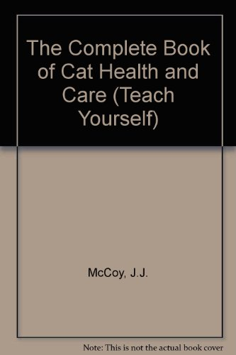 9780340226346: The Complete Book of Cat Health and Care (Teach Yourself)