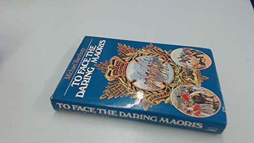 9780340227190: To Face the Daring Maoris
