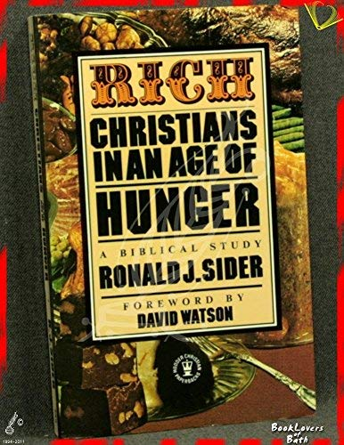 9780340228104: Rich Christians in an age of hunger: a Biblical study
