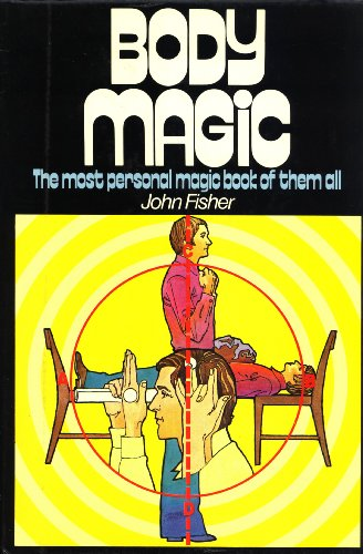 9780340228616: Body Magic: The Most Personal Magic Book of Them All