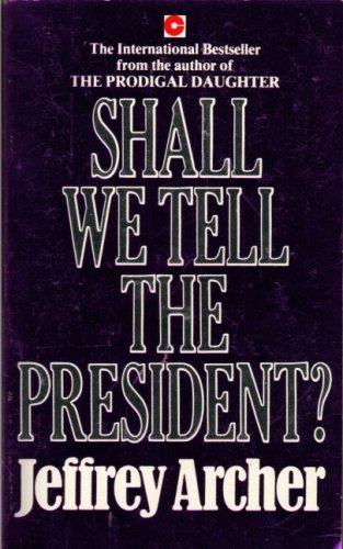 9780340230282: Shall We Tell the President? (Coronet Books)