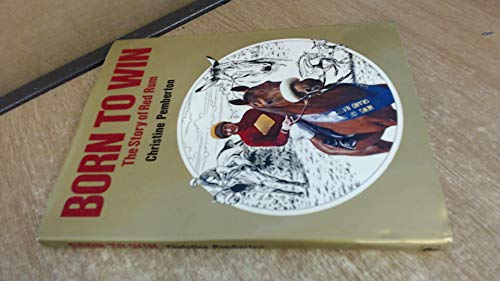 9780340231463: Born to Win: Story of Red Rum