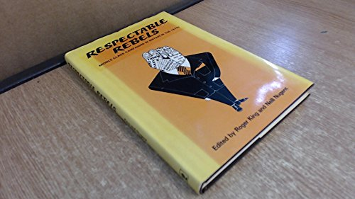 9780340231647: Respectable Rebels: Middle Class Campaigns in Britain in the 1970's