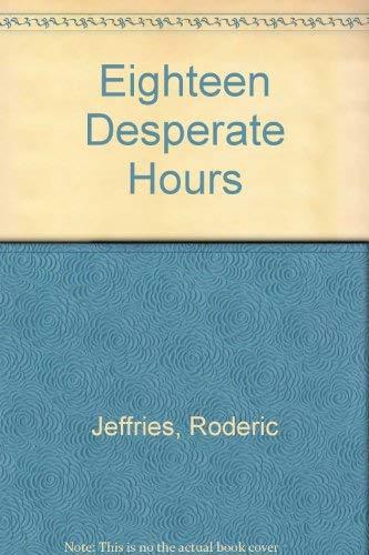 9780340232095: Eighteen Desperate Hours
