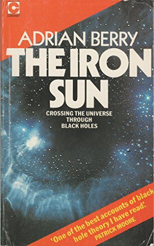 9780340232316: The Iron Sun: Crossing the Universe Through Black Holes (Coronet Books)