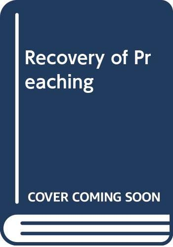 9780340232729: Recovery of Preaching (Ecclesia books)