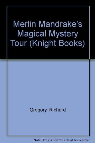 Merlin Mandrake's Magical Mystery Tour (Knight Books): Gregory, Richard