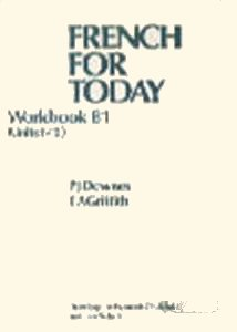 French for Today: Workbk.1 Pt. B (0340233656) by Downes, P.J.; Griffith, E.A.